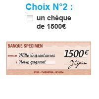 Choix n°2 : un chèque de 1500€