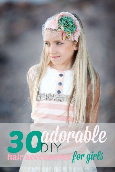 30 Adorable DIY Hair Accessories for Girls