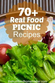 70+ Real Food Picnic Recipes