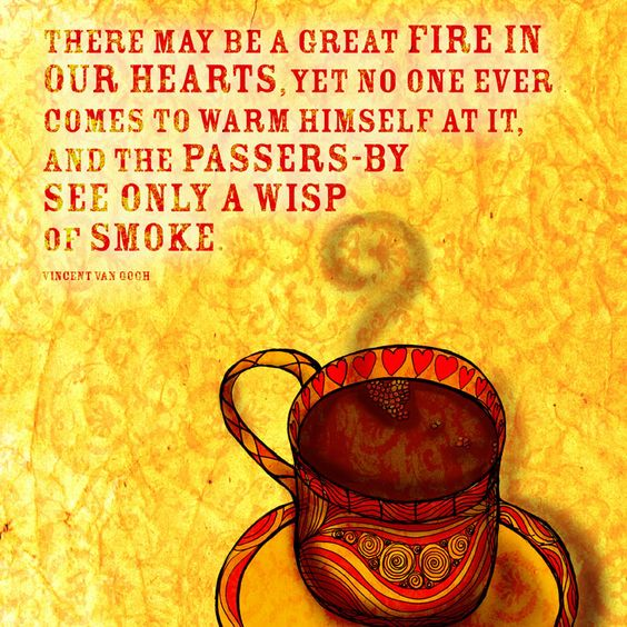 Saturday, the first day of fall, the warmth of coffee, a quote from Vincent Van Gogh. What my #Coffee says to me September 22. Cheers