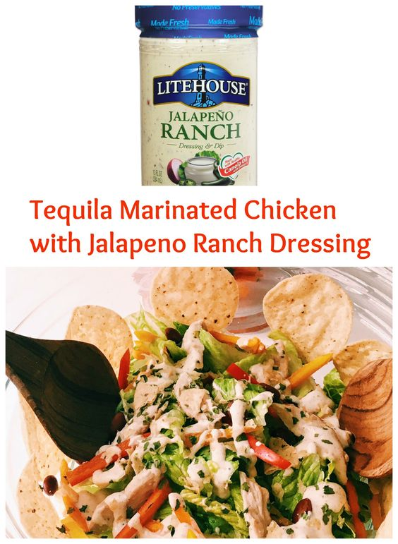 ... tequila lime chicken topped with Litehouse Jalapeno Ranch Dressing
