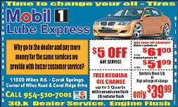 Our mobile 1 lube express offers to free coupons in Coral Springs, Florida. Find out more on Local Oil Change Coupons info - 11590 Wiles Road, Coral Springs, FL 33076 and call me 954 510-7001