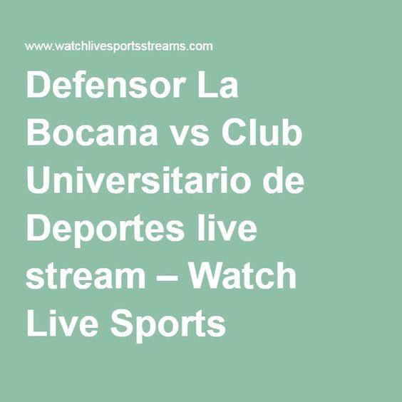 Defensor La Bocana vs Club Universitario de Deportes live stream – Watch Live Sports Streams Free