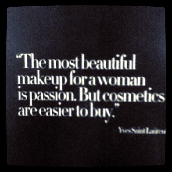 There are a lot of things more beautiful on a woman than makeup. But unfortunately those things can't be bought.