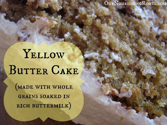 Yellow Butter Cake (Golden Birthday Cake) made with whole grains ...