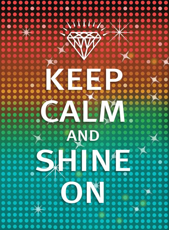 Poster | KEEP CALM AND SHINE ON ( von Rachel Caldwell | more posters at http://moreposter.de