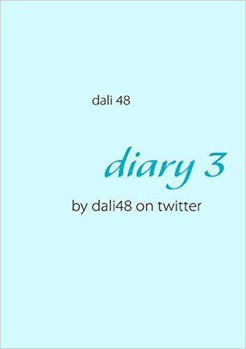 diary 3 (German Edition): 48 Dali: 9783839109328: Amazon.com: Books - diary3 von dali48 on twitter handelt von Wissenswertem aus Vergangenheit und Zukunft - fokussiert auf die Gegenwart. Es umfaßt folgende Autoren: A. Khema, S. Hite, V.E. Frankl, M. Méssegué, G. Marquez, W. Golding, Dalai Lama, D.T. Suzuki, J. Seiffert, Thich Nhat Hanh, Buddha, J.v.d.Wetering...:
