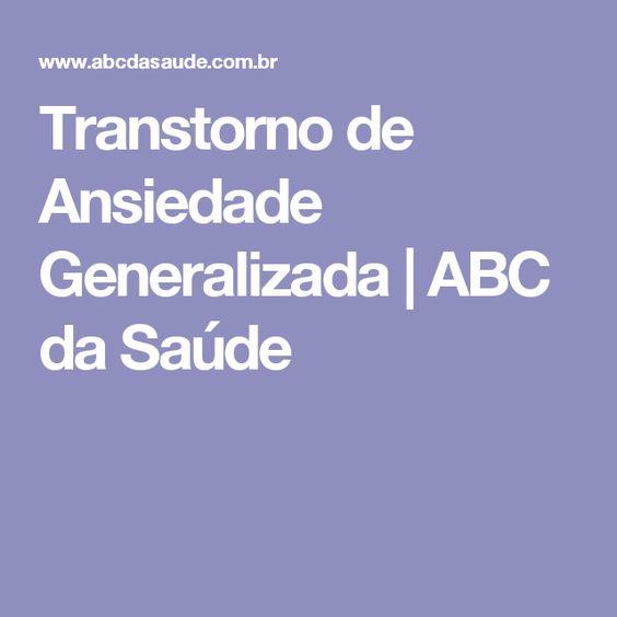 Transtorno de Ansiedade Generalizada | ABC da Saúde