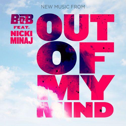 B.o.B, Nicki Minaj – Out of My Mind (single cover art)