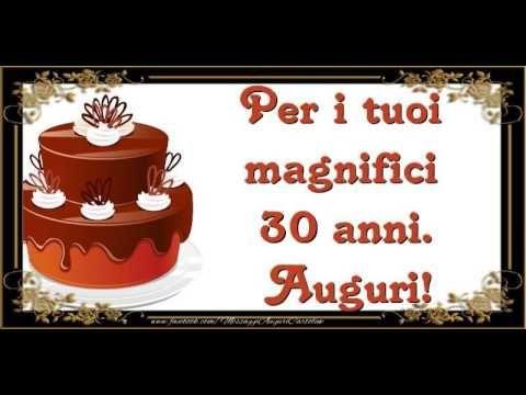 30 Anni Buon Compleanno Youtube Buon Compleanno Buon