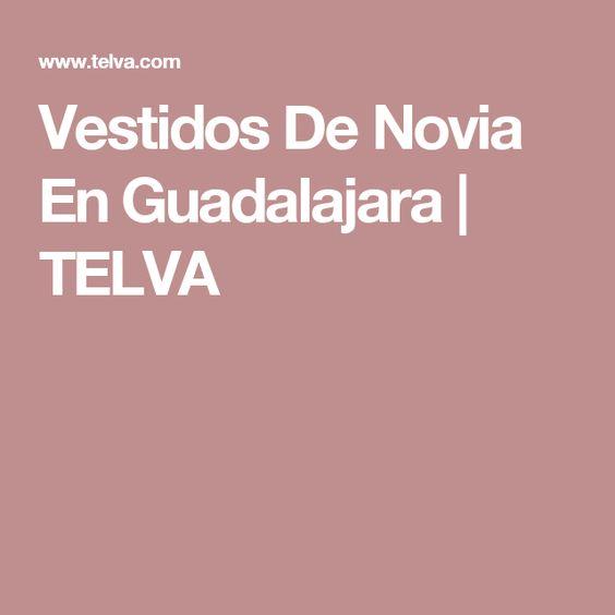 Vestidos De Novia En Guadalajara | TELVA