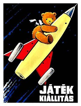 Vintage 1960's Hungarian poster advertising a toy fair or exhibition depicting a whimsical teddy bear on a rocket ship travelling through space. toy,teddy,bear,hungary,rocket,spaceship,steiff,retro,vintage,advertising poster,ephemera,collectible,poster art,outer space,fair