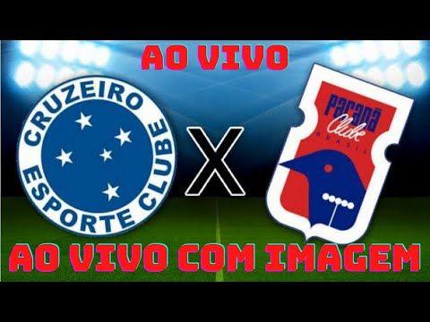 Assistir Cruzeiro X Parana Ao Vivo Com Imagem Hd Brasileirao Serie B Cruzeiro Imagens Hd Cruzeiro Ao Vivo