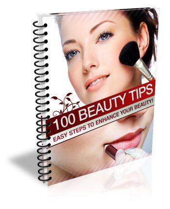 100 Beauty Tips EVERYBeauty Enthusiast Should Know