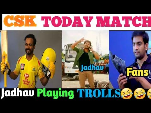 Csk Player Jadhav Today Match Play Trolls Csk Vs Rcb Match Live Youtube In 2020 Match Players Today