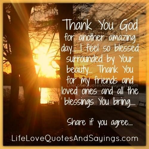 Thank You God For Another Amazing Day… I Feel So Blessed