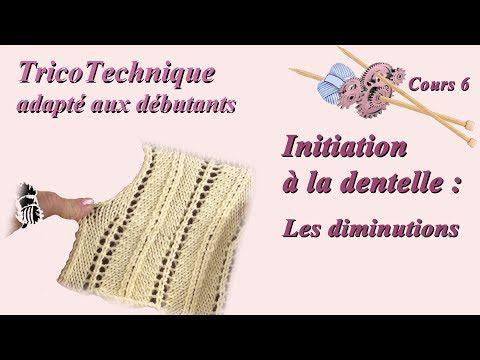 Tuto Tricot Pour Debutant Initiation A La Dentelle Cours 6 Youtube Tuto Tricot Tricot Debutant Tricot