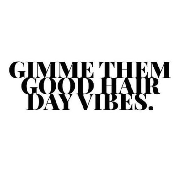All the vibes #hairinspiration #hairquotes #hairinspo