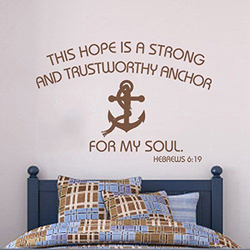 This Hope Is A Satrong And Trustworthy Anchor For My Soul Inspirational Wall Quote Vinyl Bible Wall Decal Wall Sticker Words Anchor Wall Mural Home Art Decor Custom WallsUp http://www.amazon.co.uk/dp/B00MN4YQA6/ref=cm_sw_r_pi_dp_9f5sub1QRSJG6