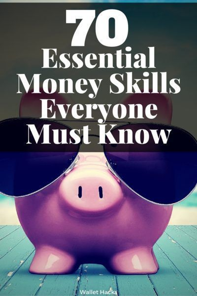 Money skills are like any other - you don't have them until you learn them. You don't get better unless you practice. Here are 70 essential money skills everyone must know.