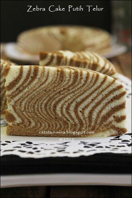 Zebra Cake Putih Telur Catatan Nina Kue Zebra Putih Telur Kue Putih