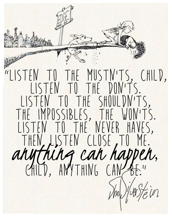 """Listen to the mustnts.."" Shel Silverstein                                                                                                                                                      More"