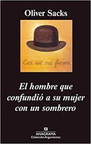 El hombre que confundió a su mujer con un sombrero. Oliver Sacks - Búsqueda de Google