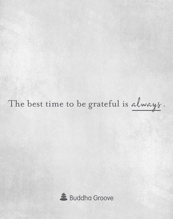 The best time to be grateful is alwaysCertain holidays or times of year bring gratitude into the light. But in truth, every day is a good day to give thanks.