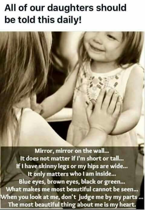 My Mommy told me & my sisters this every day. (But I happen to be beautiful in the outside too, because I look just like her :)).