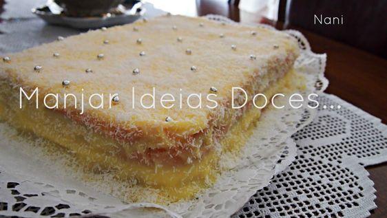 Manjar de ideias doces... e não só!: Bolo de Fécula de Batata com Creme Custard