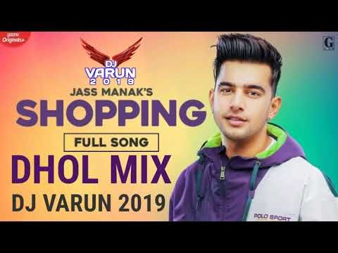 Shopping Dhol Mix Dj Varun New Punjabi Songs 2020 New Dhol Mix Songs 2020 Jass Manak Youtube In 2020 Dj Remix Songs Dj Remix Song Playlist