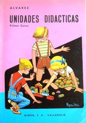Yo fuí a EGB .Recuerdos de los años 60 y 70.La educación en los 60,previa a la E.G.B,libros de texto escolares. | Yo fuí a EGB. Recuerdos de los años 60 y 70.: