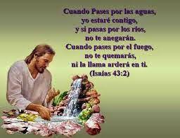 Cristo Para las Naciones: PROMESA DE DIOS PARA HOY : Isaias 43: 2