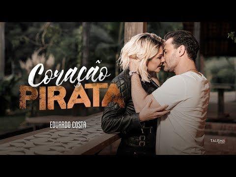 Eduardo Costa Coracao Pirata Clipe Oficial Youtube Com