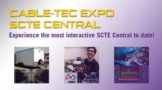 Disaster Recovery Vehicles, Technology Tools, Robot Competitions to be Featured at Expanded 'SCTE Central' at SCTE Cable-Tec Expo®