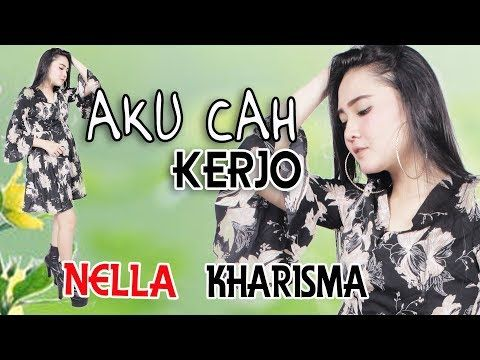 Download Lagu Nella Kharisma Aku Cah Kerjo Mp3 Mp4 Dangdut Koplo 2019 Lagu Instagram Youtube