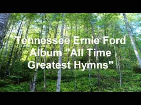 Tenn Ernie Ford All Time Greatest Hymns Youtube Faith Of Our Fathers Sweet Hour Of Prayer