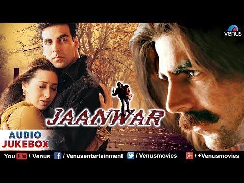 Jaanwar Audio Jukebox Akshay Kumar Karishma Kapoor Shilpa Shetty Youtube Audio Songs Full Movies Online Free Mp3 Song