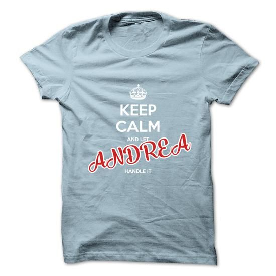 Keep Calm And Let ANDREA Handle It - #diy tee #sweater hoodie. BEST BUY  => https://www.sunfrog.com/No-Category/Keep-Calm-And-Let-ANDREA-Handle-It.html?id=60505