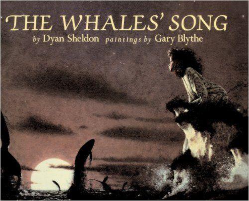 The Whales' Song (Turtleback School & Library Binding Edition): Dyan Sheldon, Gary Blythe: 9780613014540: Amazon.com: Books