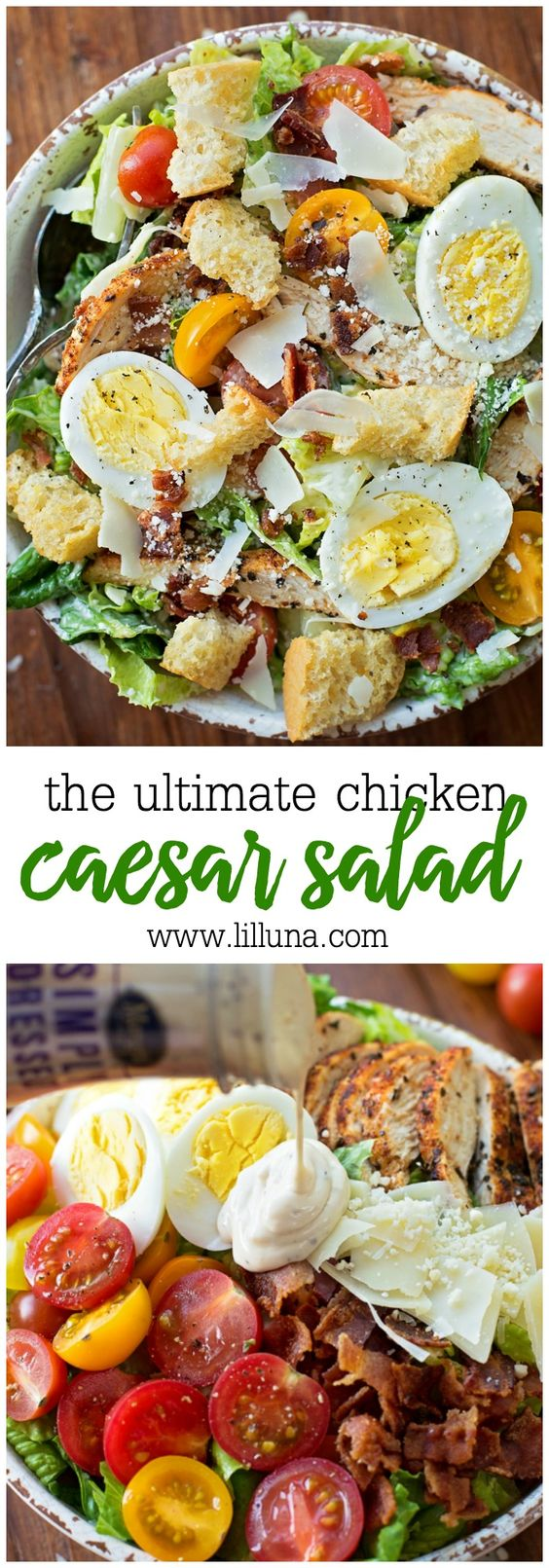 Ultimate Caesar Salad with grilled chicken, croutons, tomatoes, bacon, hard-boiled eggs, Parmesan cheese and tomatoes. Simply AMAZING!!!