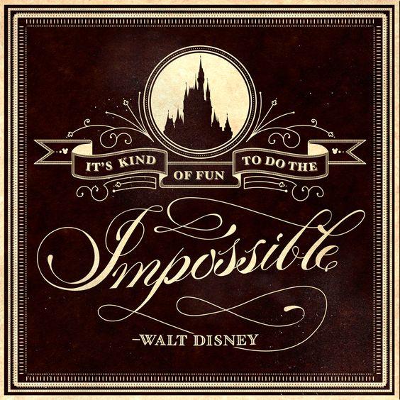 It's kind of fun to do the impossible. ~Walt Disney #entrepreneur #entrepreneurship #quote