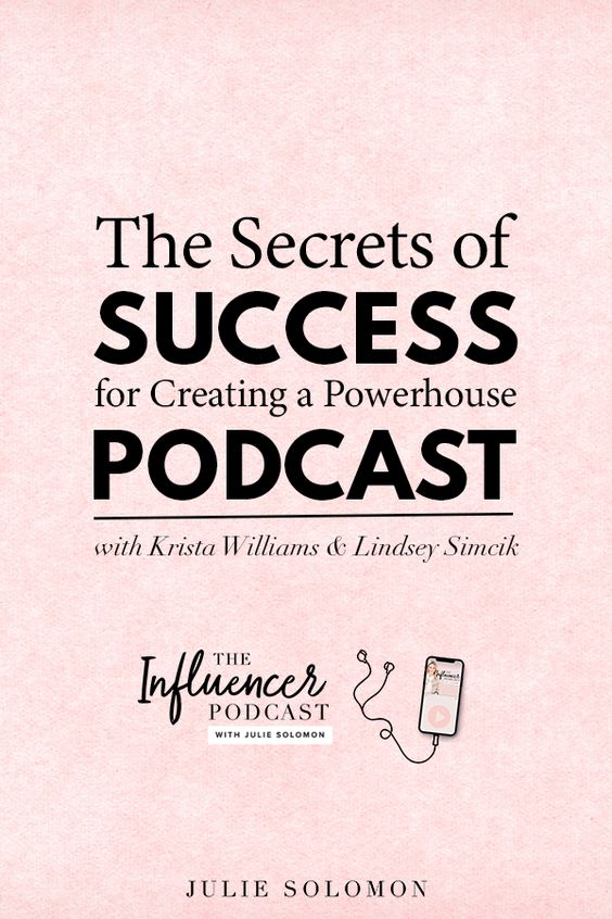The Secrets of success for creating a powerhouse podcast