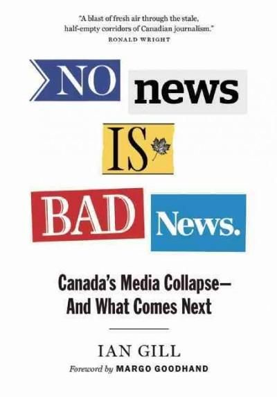No News Is Bad News: Canada's Media Collapse - and What Comes Next