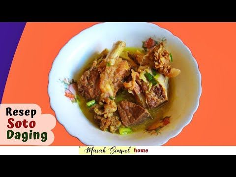 Resep Soto Daging Enak Sedap Youtube Resep Daging