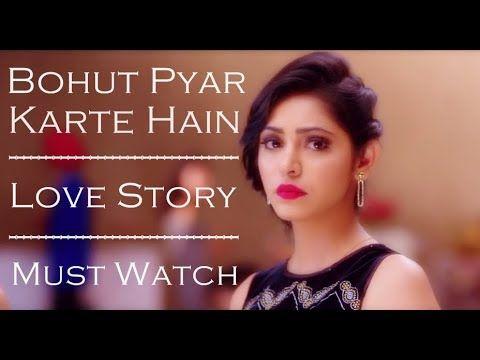 Bohut Pyar Karte Hain Emotional Love Story Rahul Jain Pehchan Music Songs 2018 Lally Sidhu Youtube Hindi Movie Song Mp3 Song Songs
