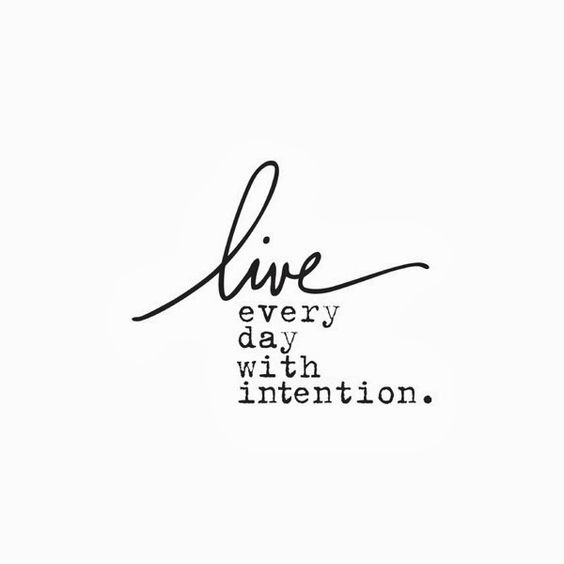 Inspiration - Live Every Day With Intention #quotes
