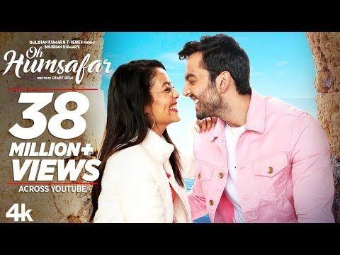 Oh Humsafar Song Neha Kakkar Himansh Kohli Tony Kakkar Bhushan Kumar Manoj Muntashir Youtube In 2020 Bollywood Music Videos Latest Video Songs Romantic Songs