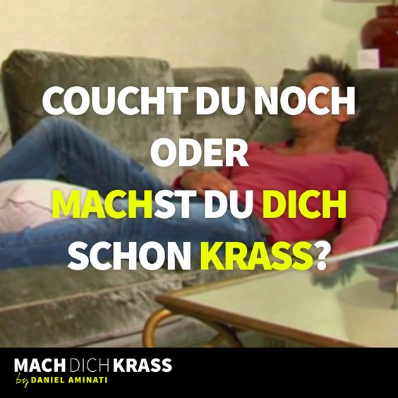 An alle Couchpotatoes da draußen...macht euch JETZT krass!