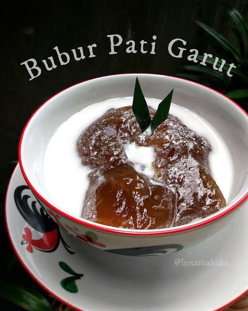 Bubur Pati Garut Larut By Lestarisahidin Resep Aneka Kue Enak Food Pati Garut